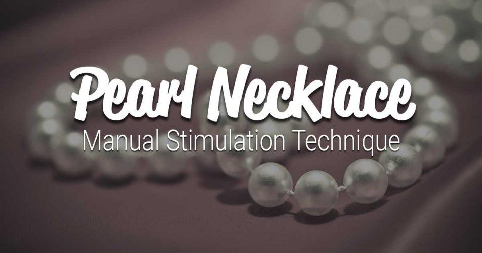 Pearl Necklace Manual Stimulation Technique